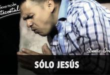 Sólo Cristo - Danilo Ordoñez