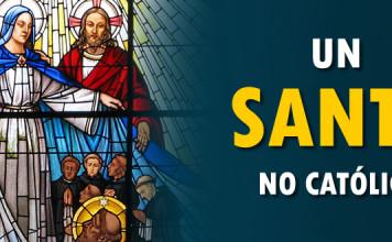 Un santo NO católico
