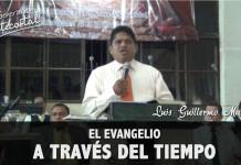 El evangelio a través del tiempo - Luis Guillermo Martinez