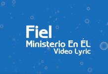 Fiel | Ministerio en Él