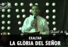 Exaltar la gloria del Señor - Ronald de la Hoz