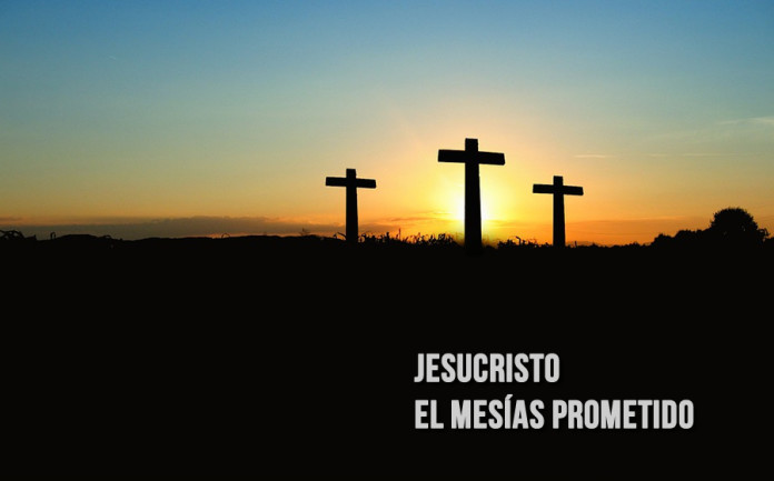 Jesucristo el Mesías prometido