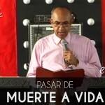 Pasar de muerte a vida - Ciro Calderon