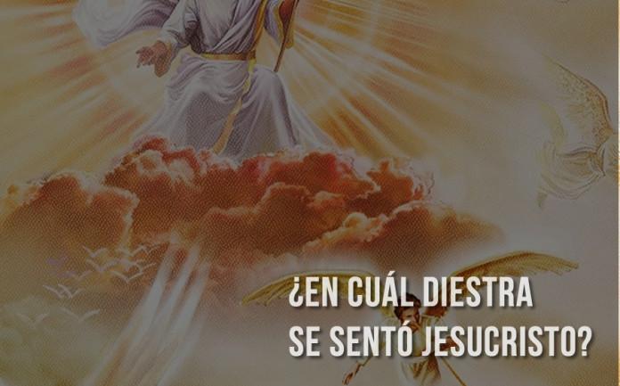 ¿En cuál diestra se sentó Jesucristo?