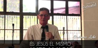 Jesús el mismo de ayer y hoy - Clodomiro Lobo