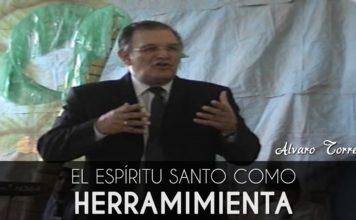 El Espíritu Santo como herramienta principal - Alvaro Torres