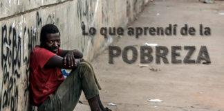 Lo que aprendí de la pobreza