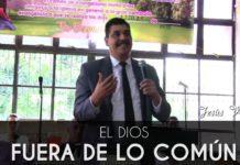 El Dios fuera de lo común - Jesus Villa