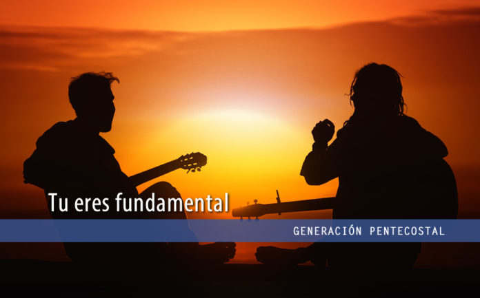 Tu eres fundamental