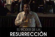 El poder de la resurrección - Elias Mejia