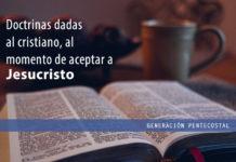 doctrinas dadas al cristiano, al momento de aceptar a Jesucristo