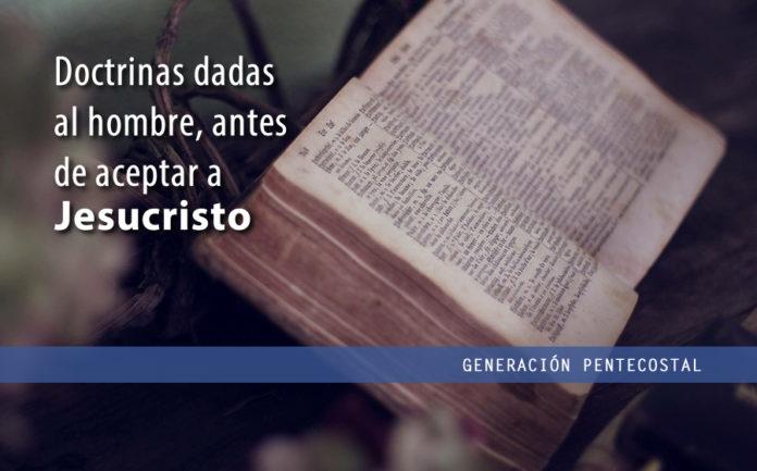 Doctrinas dada al hombre, antes de aceptar a Jesucristo