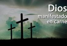 Dios manifestado en carne