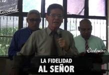 La fidelidad al Señor | Clodomiro Lobo