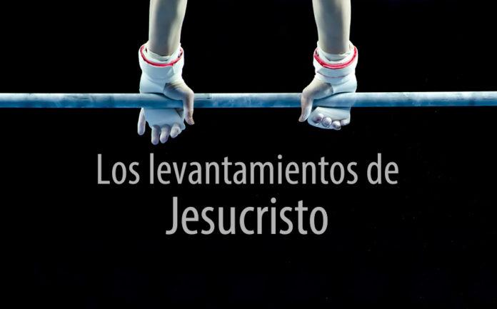Los levantamientos de Jesucristo