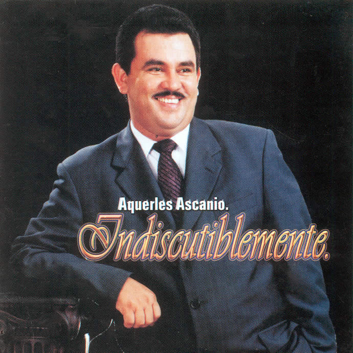 Álbum Indiscutiblemente de Aquerles Ascanio