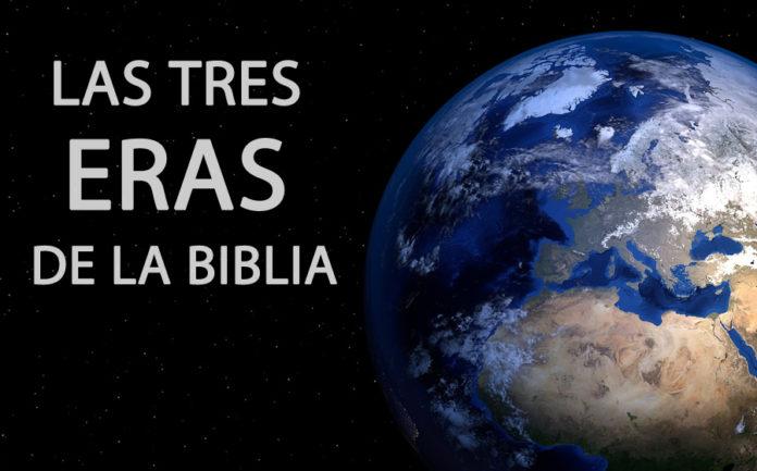 Las tres Eras de la Biblia